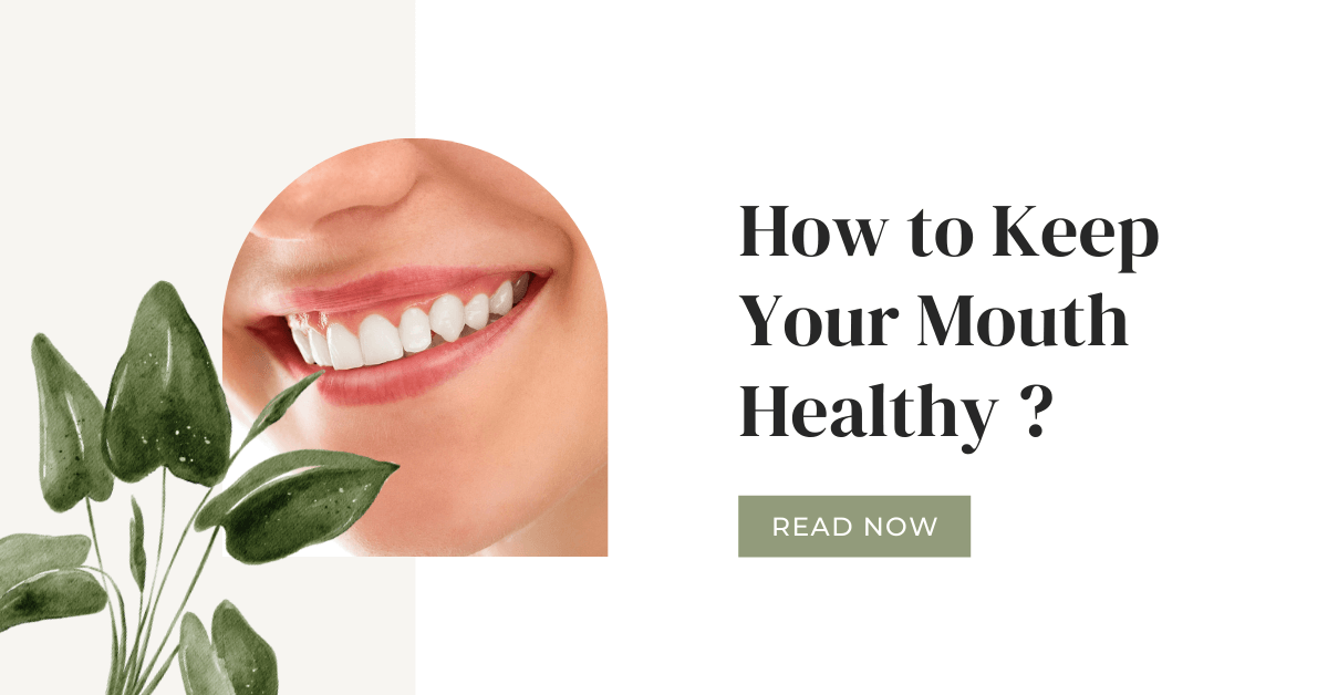 How to Keep Your Mouth Healthy